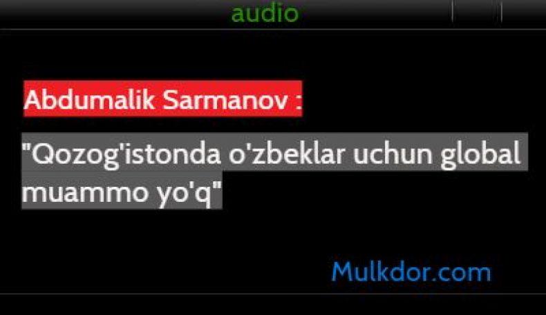 Қозоғистонлик журналист Абдумалик Сарманов билан суҳбат