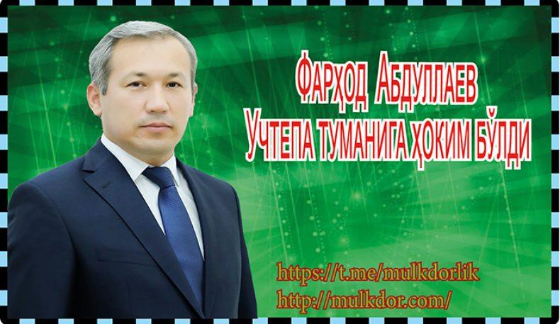 Фарҳод Абдуллаев Учтепа туманига ҳоким бўлди
