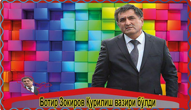 Ботир Зокиров Қурилиш вазири бўлди