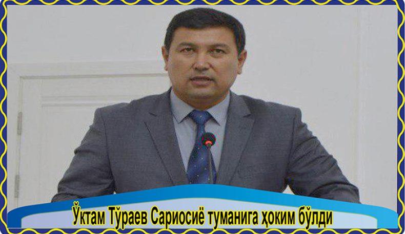 Ўктам Тўраев Сариосиё туманига ҳоким бўлди